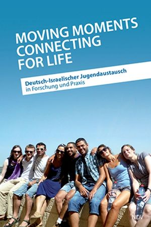 "Cover des Fachbuches ""Moving Moments connecting for life. Deutsch-Israelischer Jugendaustausch in Forschung und Praxis"""