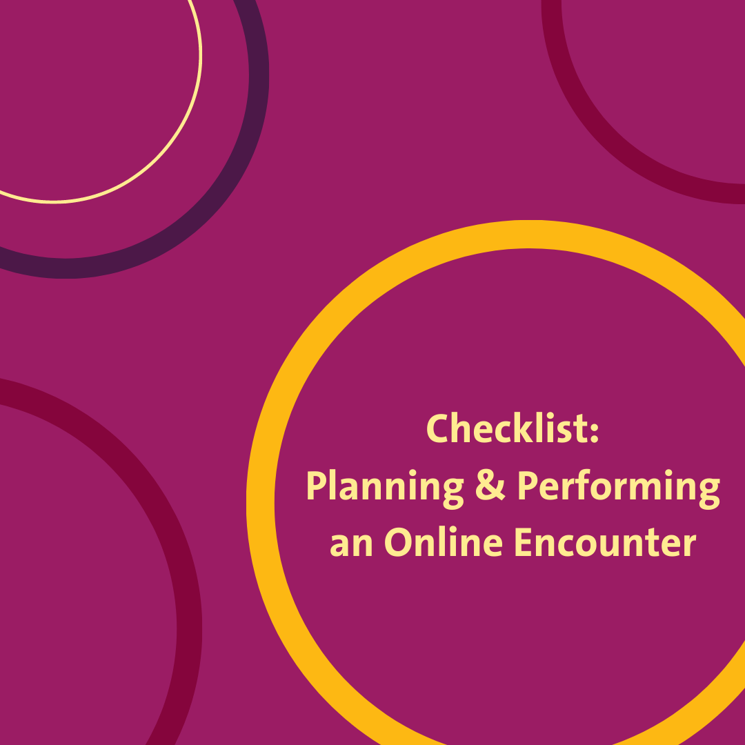 Checklist: Planning and performing an online encounter