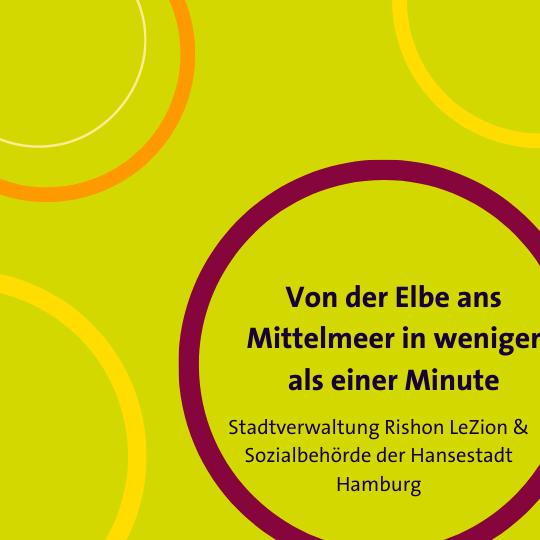 Von der Elbe ans Mittelmeer in weniger als einer Minute - Stadtverwaltung Hamburg + Rishon LeZion