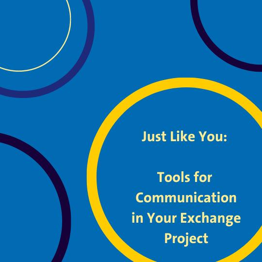 Just Like You: Tools für die Kommunikation in ihrem Austauschprojekt
